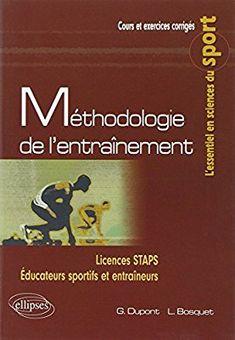 Amazon.fr - Méthodologie de l'entraînement - Grégory Dupont, Laurent Bosquet, Patrick Laure, Guillaume Millet - Livres