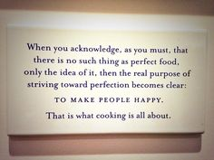 Ad Hoc + Addendum on Chef Thomas Keller. I want prints of poignant quotes that inspire me as a baker/cook/culinary Chef Quotes, Cooking Quotes, Food Quotes, Thomas Keller, Baker And Cook, Culinary Classes, Kitchen Quotes, I Chef, Best Inspirational Quotes