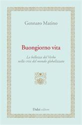 Gennaro Matino, Buongiorno vita, Dalai editore
