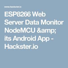 ESP8266 Web Server Data Monitor NodeMCU & its Android App - Hackster.io