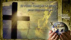Tu podes começar de novo: Jesus Cristo morreu por ti