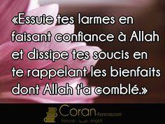 """""""Essuie tes larmes en faisant confiance à Allah et dissipe tes soucis en te rappelant les bienfaits dont Allah t'a.."""""""
