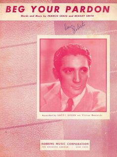 LARRY GREEN - BEG YOUR PARDON - 1947 - FRANCIS CRAIG - BEASLEY SMITH - MUSIKNOTE
