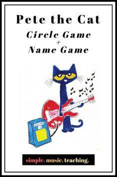 Pete the Cat-Circle Game+Name Game - Simple Music Teaching
