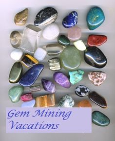 Gem Mining Vacations. Brought a bunch of rocks home. Now I don't know what I have or what to do with it.