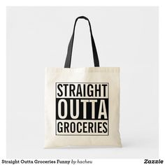 Funny tote bags - Straight Outta Groceries Funny Tote Bag Zazzle com – Funny tote bags Large Bags, Small Bags, Bag Quotes, Reusable Grocery Bags, Textiles, Casual Bags, Cotton Tote Bags, Canvas Tote Bags, Patterns