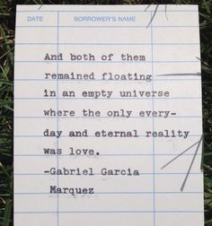 Gabriel Garcia Marquez quote hand typed on library by PaperElation Rumi Love Quotes, Romantic Quotes, Wisdom Quotes, Sweet Words, Love Words, Gabriel Garcia Marquez Quotes, Neruda Quotes, Quotes From Novels, Hand Type