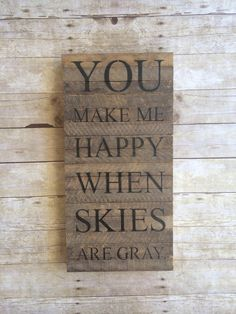 You Make Me Happy Wooden Sign. Not our picture but could re create it for you! Wood Pallet Signs, Pallet Art, Wood Pallets, Wooden Signs, Wooden Crafts, Wooden Diy, Sign Design, Wood Design, You Make Me Happy