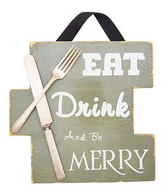 Look what I found on #zulily! Gray 'Eat, Drink and Be Merry' Wall Sign #zulilyfinds