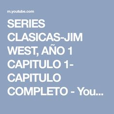 SERIES CLASICAS-JIM WEST, AÑO 1 CAPITULO 1- CAPITULO COMPLETO - YouTube