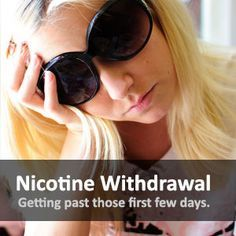 nicotine withdrawal - getting past those first few days