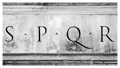 SPQR - http://www.flickr.com/photos/claudia_perilli/1514095688/