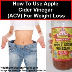 How To Use Apple Cider Vinegar (ACV) For Weight Loss http://www.healthyandnaturalworld.com/how-to-use-apple-cider-vinegar-for-weight-loss/ #weightlosstips
