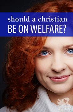 """Some think being a Christian on welfare is an oxymoron, but when a believer finds themselves in a bind they often ask, """"Should a Christian be on welfare?"""""""