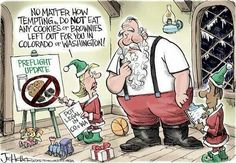 Beware of pot brownies Santa, otherwise those gifts may not be delivered in time! LOL