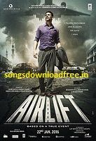 airlift 2016 movie songs download free, airlift song dhime dhime, airlift song meri zindagi,