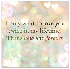 Love poems are one of the most romantic ways to express your innermost feelings. These poems bring out the beauty of your love in the perfect manner. I want to love you twice in my lifetime. That's now and forever. Poems For Him, Love Quotes For Him, Wish Quotes, Me Quotes, Romantic Love Poems, Enjoy The Little Things, Love You, Just For You, Hopeless Romantic
