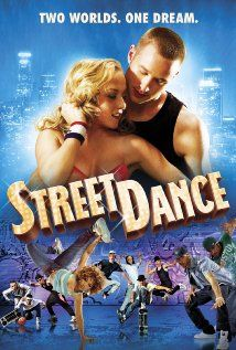 42. StreetDance (2010) In order to win the Street Dance Championships, a dance crew is forced to work with ballet dancers from the Royal Dance School in exchange for rehearsal space. SCORE: 5/10