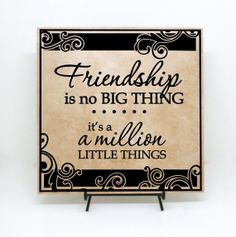 Friendship is no big thing it's a million little things by LEVinyl, $30.00