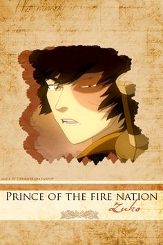 Zuko taught me.. No matter who you are how your raised if you want change you can make it. Honor isn't always what you think it is