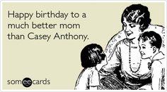 Happy Birthday Mom - Funny Birthday E-Cards