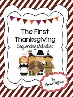 MeGown's Second Grade Safari: The First Thanksgiving. with a focus on Sequencing! Thanksgiving Stories, First Thanksgiving, Thanksgiving Activities, Holiday Activities, Thanksgiving Crafts, Sequencing Activities, Sequencing Events, Fun Activities, Student Teaching