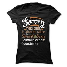 Sorry This Girl Is Already Taken By A Smart And Sexy Communications Coordinator T-Shirts, Hoodies, Sweatshirts, Tee Shirts (21.99$ ==> Shopping Now!)