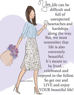 Live and enjoy your beautiful life