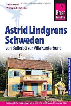 Reise Know-How Astrid Lindgrens Schweden von Bullerbü zur Villa Kunterbunt: Reiseführer für individuelles Entdecken von Wolfram Schwieder http://www.amazon.de/dp/3831726221/ref=cm_sw_r_pi_dp_UugZvb0YA7RQK
