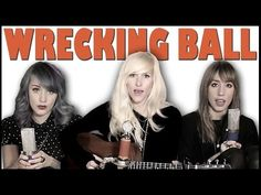 ▶ Wrecking Ball - Sarah Blackwood, Jenni and Emily (cover) - YouTube // Great cover of Wrecking Ball. Seriously.