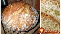Lacný domáci chlebík bez váhy a odmerky: Ochutnáte ho raz a bude u vás doma rozvoniavať pravidelne! Bread Recipes, Cooking Recipes, Bread Bun, Food To Make, Food And Drink, Kitchens, Brot, Backen