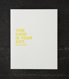 this card is your gift. letterpress card. #003