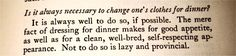 1. Is it always necessary to change one's clothes for dinner?