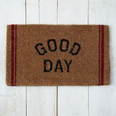 "Coir Doormat - Good Day | west elm this makes me think of Fez on That 70's Show--""Good Day! I said good day!"""