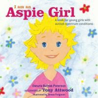 """""""I am an Aspie Girl"""" is a thoughtful, relatable picture book about Lizzie, a young girl with autism/Asperger's Syndrome."""