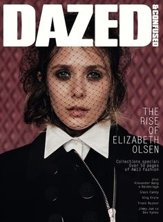 Elizabeth Olsen Gets a Dazed Cover, the Man Repeller Collabs with Superga, and Dog Purses Are the Best/Saddest Thing Ever V Magazine, Dazed Magazine, Fashion Magazine Cover, Magazine Covers, Magazine Design, Elizabeth Olsen, Marie Claire, Cosmopolitan, Vanity Fair