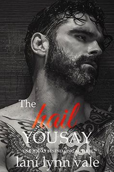 The Hail You Say (Lani Lynn Vale) - Review by JoAnna