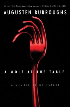 A Wolf at the Table by Augusten Burroughs, design by Chip Kidd (St. Martin's Press 2008)