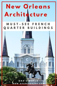 New Orleans Architecture. Must-See French Quarter Buildings. Travel in North America.