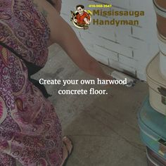 Create your own harwood concrete floor. https://mississaugahandyman.com/