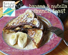Banana  & Nutella French Toast   A delicious and 'good for you' breakfast for back to school or a family weekend breakfast treat.  Click here for the recipe http://wp.me/p3sX9D-D