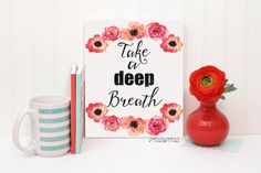 Quote PrintInspirational quote Take a deep by PrintsyPrints