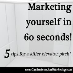 Marketing Yourself In 60 Seconds   5 Tips For A Killer Elevator Pitch ·  Career ...
