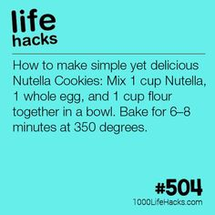 1000 Life Hacks How to make simple yet delicious Nutella Cookies: Mix 1 cup Nutella, 1 whole egg, and 1 cup flour together in a bowl. Bake for minutes at 350 degrees. Cookie Desserts, Just Desserts, Cookie Recipes, Delicious Desserts, Dessert Recipes, Yummy Food, Tasty, Delicious Cookies, Nutella Fudge
