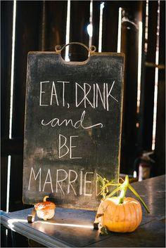 eat drink and be married sign rustic chalkboard sign #diy #rusticwedding #weddingchicks http://www.weddingchicks.com/2014/03/26/rustic-romance-wedding/