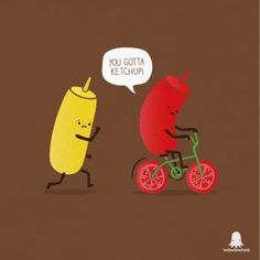 You gotta ketchup! by Wawawiwa design Funny Food Puns, Punny Puns, Cute Jokes, Cute Puns, Funny Cute, Funny Jokes, Food Jokes, Hilarious, Food Humor