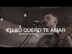 Eu Só Wuero Te Amar - Jeremiah Bowser