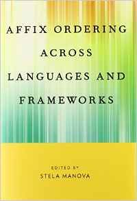 Affix ordering across languages and frameworks / edited by Stela Manova - Oxford : Oxford University Press, cop. 2015
