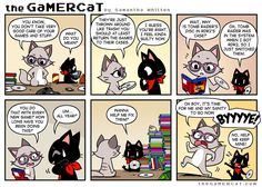 Everyone points out how poorly Gamercat treats his games, and I'm afraid he gets that from me. I'm not quite as bad as him, but I do swap discs all the time and it drives my friends nut… Gamer Cat, Feelings, Comics, Treats, Games, Friends, Sweet Like Candy, Amigos, Goodies