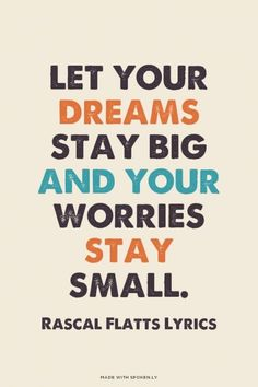 Country Music Quotes let your dreams stay big and your worries stay small Country Music Quotes. Here is Country Music Quotes for you. Lyrics To Live By, Quotes To Live By, Life Quotes, Baby Quotes, Wisdom Quotes, Quotes Quotes, Change Quotes, Lesson Quotes, Advice Quotes